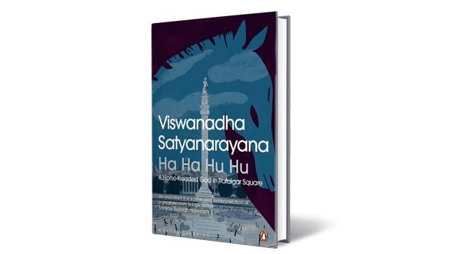 HA HA HU HU: A Horse-Headed God in Trafalgar Square by Viswanadha Satyanarayana
