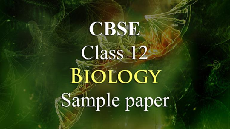 Artists In Action November 22nd Aane >> Cbse Board Exams 2019 Class 12th Biology Sample Paper Is Here