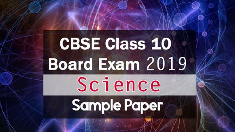 CBSE Class 10 Science Board Exam 2019 on March 13: Check