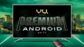 Vu Premium Android 4K TVs launched in India to take on Xiaomi Mi TVs, price starts at Rs 30,999