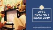 UPSC NDA, NA (I) 2019 exam tomorrow: Check important instructions and last minute tips here