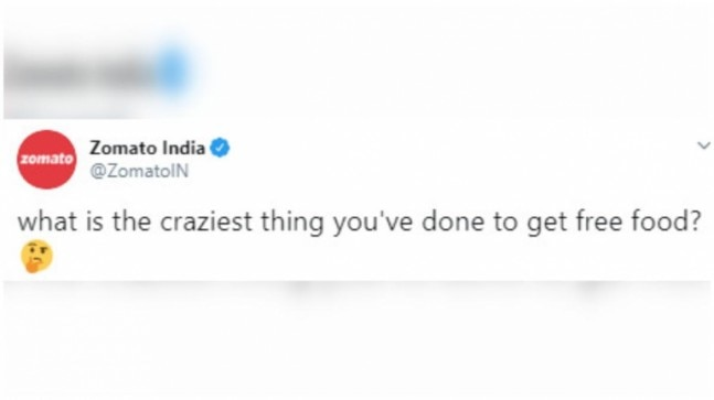 zomato asks what is the craziest thing you've done to get