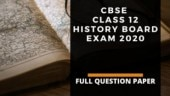 CBSE Class 12 History board exam 2020: Check full Class 12 History paper here