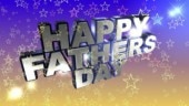 Father's Day 2020: Father's Day date in India, facts, and why it is celebrated