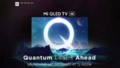 Xiaomi Mi QLED TV 4K India launch today: Expected price, specifications and features