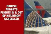 IT systems' failure forces cancellation of British Airways flights from London's Heathrow Airport