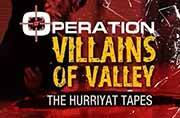 Operation Villains of Valley: India Today reveals how Pakistan funds Hurriyat to burn Kashmir - Part 1
