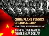 China plans summer of dhoka-lam? India Today accesses intel report