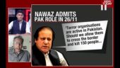 Nawaz's 26/11 terror admission: Truth too bitter for Pakistan to admit?
