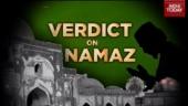 Verdict on Namaz: Are we headed towards resolving Ayodhya issue?
