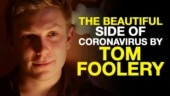 Youtuber Tom Foolery: The good side of Coronavirus
