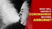 If Coronavirus is airborne, what will WHO do next?