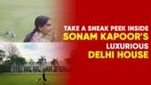 Sonam Kapoor And Her Luxurious Delhi Mansion