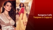 Kangana Ranaut Thinks Taapsee Pannu is Copying Her