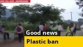 Good news: Jharkhand village sets example, shuns plastic