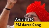 PM Modi's Article 370 dare for Cong-NCP: J&K move above local issues in Maharashtra?