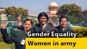 Let merit decide: SC bats for gender equality with permanent commission for women in Army
