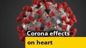 How does Covid-19 impact the heart? Here's what medical experts say