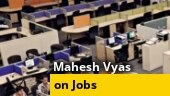 Jobs lost in organised sector unlikely to come back soon: CMIE chief Mahesh Vyas