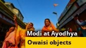 Owaisi objects to PM Modi attending Ayodhya ceremony