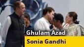 Sonia, Rahul Gandhi reach out to Ghulam Nabi Azad