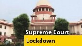 Supreme Court says problems in economy due to govt's lockdown imposition