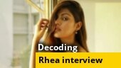 Decoding Rhea Chakraborty's interview with Rajdeep Sardesai