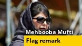 Mehbooba Mufti's flag remark sparks row