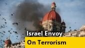 Zero tolerance against terrorism, says Israel envoy on 12th anniversary of 26/11 Mumbai attacks