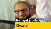 Battle for Bengal: Can Asaduddin Owaisi crack Mamata's fort?