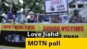 MOTN poll: 54% respondents say 'love jihad' is a conspiracy to convert Hindu women to Islam