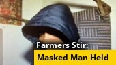 Arrested masked man makes U-turn, says alleged plot to shoot farmers 'a script'
