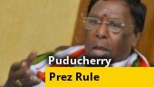 Days after govt collapse, President's Rule imposed in Puducherry
