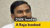 DMK leader A Raja booked for making derogatory remarks against Tamil Nadu CM Palaniswami