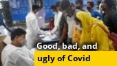 The good, bad & ugly side of fight against Covid-19
