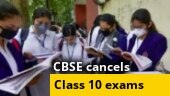 CBSE Class 10 board exams cancelled, Class 12 exams postponed