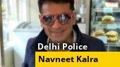 Delhi Police issues lookout notice against Navneet Kalra in oxygen concentrators hoarding case