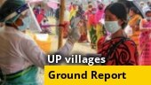 Covid-19 makes inroads into rural areas of Uttar Pradesh | Ground Report