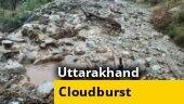 Cloudburst hits Devprayag in Uttarakhand