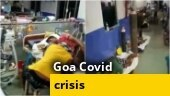 Goa: Covid-19 patients battle more than just virus   WATCH