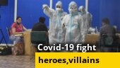 India fights Covid-19: Heroes and villains of the pandemic