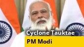 Cyclone Tauktae: PM Modi dials CMs of Gujarat, Goa to take stock of preparations