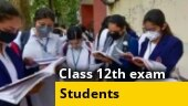 Board exams amid pandemic: Watch what Class 12th students have to say