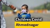 Maharashtra: Over 9,900 minors contracted Covid-19 in Ahmednagar in May
