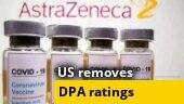 US removes DPA ratings on AstraZeneca, Novavaxn and Sanofi vaccines