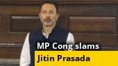 Chhattisgarh Congress slams Jitin Prasada, calls him ungrateful