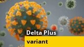 Delta Plus: Is it a deadlier corona variant or being overhyped?