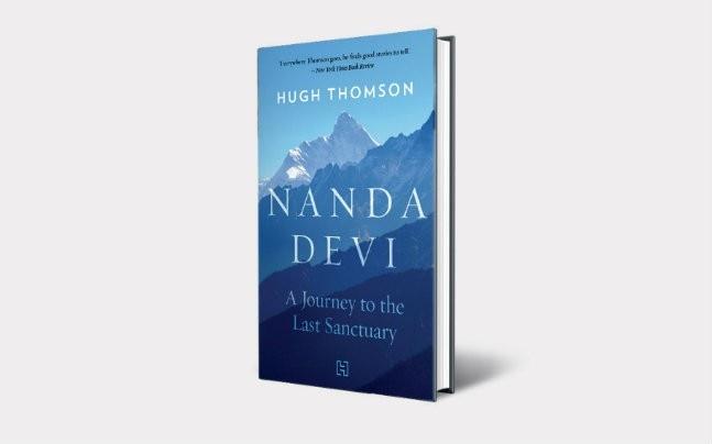 NANDA DEVI: A Journey to the Last Sanctuary by Hugh Thomson