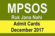 MPSOS Ruk Jana Nahi Admit Cards December 2017 released at mpsos.nic.in: Here