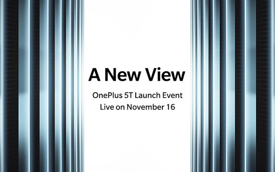 OnePlus 5T set to launch on Nov 16 in New York, will go on sale in India starting Nov 21